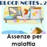 Block Notes n. 2 - Febbraio 2018 - Assenza per malattia - Evidenza