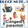 Block Notes n. 3 - Marzo 2018 - Congedi parentali - Evidenza